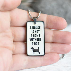 Kaulakoru A House is Not a Home without a Dog