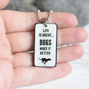 Pendant Life is Great Dogs make It Better